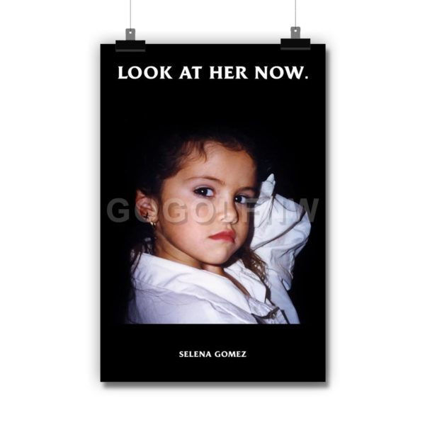 Selena Gomez Look At Her Now Poster Print Art Wall Decor